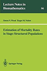 Estimation of Mortality Rates in Stage-Structured Population (Lecture Notes in Biomathematics)