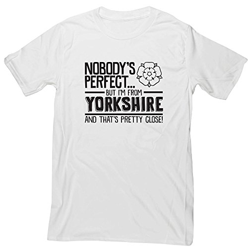 Hippowarehouse Nobody's Perfect But I'm from Yorkshire and That's Pretty Close Unisex Short Sleeve t-Shirt (Specific Size Guide in Description)
