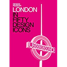London in Fifty Design Icons: Design Museum Fifty (English Edition)