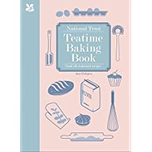 National Trust Teatime Baking Book: Good Old-fashioned Recipes (National Trust Food)