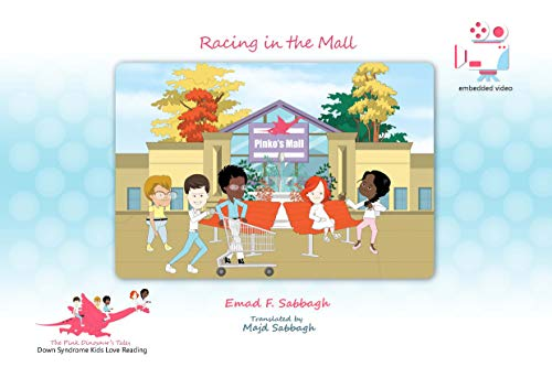 Racing in the Mall: Down Syndrome Kids Love Reading (The Pink Dinosaur's Tales Book 4) (English Edition)