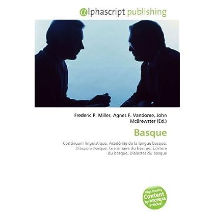 Basque: Continuum linguistique, Académie de la langue basque, Diaspora basque, Grammaire du basque, Écriture du basque, Dialectes du basque
