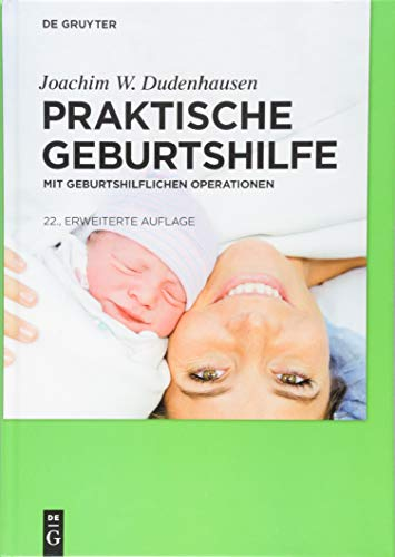 Praktische Geburtshilfe: mit geburtshilflichen Operationen
