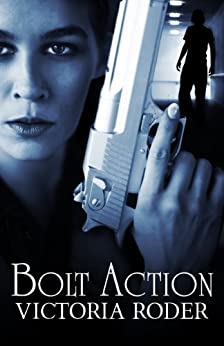Bolt Action by [Roder, Victoria]
