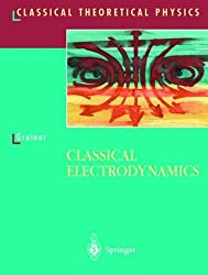 Classical Electrodynamics (Classical Theoretical Physics) by Walter Greiner (1998-11-01)