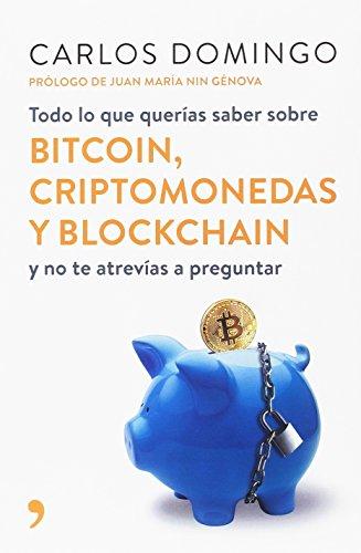 Todo lo que querías saber sobre bitcoin, criptomonedas y blockchain: y no te atrevías a preguntar (Fuera de Colección) por Carlos Domingo