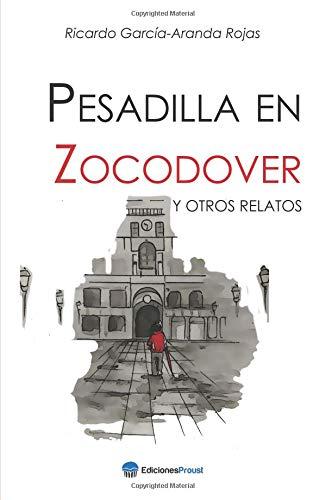 Pesadilla en Zocodover y otros relatos por Ricardo García-Aranda