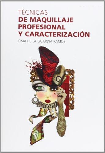 Técnicas De Maquillaje Profesional Y Caracterización por De La Guardia