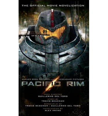 [(Pacific Rim: The Official Movie Novelization)] [by: Alex Irvine]