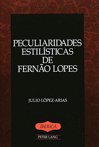 Descargar Libro Peculiaridades estilísticas de Fernão Lopes (Iberica) de Julio Lopez-Arias