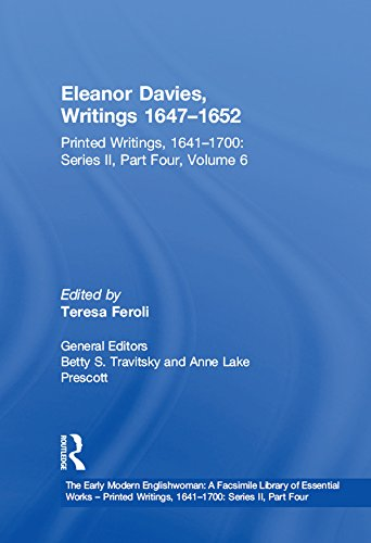 Eleanor Davies, Writings 1647-1652: Printed Writings, 1641-1700: Series II, Part Four, Volume 6 (The Early Modern Englishwoman: A Facsimile Library of ... II, Part Four Book 2) (English Edition)