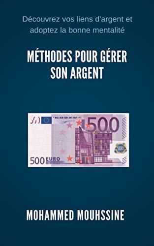 Méthodes pour gérer son argent: découvrez vos liens d'argent et adoptez la bonne mentalité (la loi de l'attraction t. 20) EPUB Téléchargement gratuit!