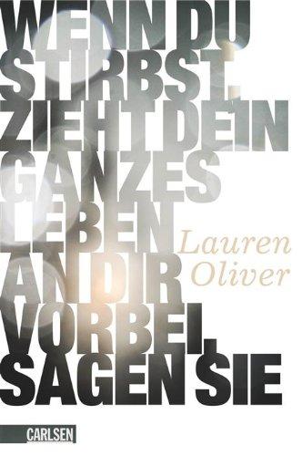 Buchseite und Rezensionen zu 'Wenn du stirbst, zieht dein ganzes Leben an dir vorbei, sagen sie' von Lauren Oliver