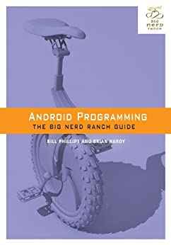 Android Programming: The Big Nerd Ranch Guide (Big Nerd Ranch Guides) von [Hardy, Brian, Phillips, Bill]