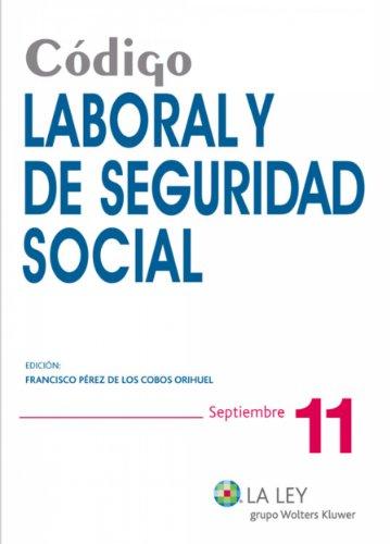 Código Laboral y de Seguridad Social (Códigos La Ley) por Francisco Pérez de los Cobos Orihuel
