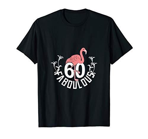 Fabulous 60 Pink Flamingo 60. Geburtstag Luau Party T-Shirt