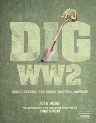 [(Dig WWII: Rediscovering the Great Wartime Battles)] [Author: Jean Hood] published on (March, 2013)