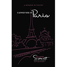 I Loved You in Paris: A Memoir in Poetry (English Edition)