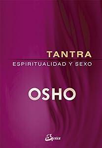 tantra: Tantra. Espiritualidad y sexo (Osho)