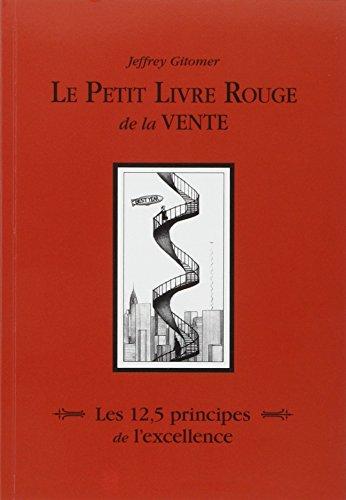 Le petit livre rouge de la vente : Les 12,5 principes de l'excellence