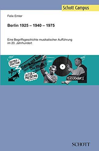 """417fyjKMhNL - Berlin 1925 - 1940 - 1975: Eine Begriffsgeschichte musikalischer Aufführung im 20. Jahrhundert (Von """"Exekution"""" zu """"Performanz"""". Eine Begriffsgegschichte musikalischer Aufführung seit dem 18. Jahr)"""