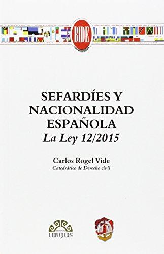 Sefardíes y nacionalidad española: La Ley 12/2015 (Biblioteca Iberoamericana de Derecho)