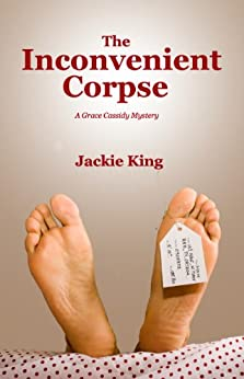 The Inconvenient Corpse (Grace Cassidy Mystery Book 1) (English Edition) par [King, Jackie]