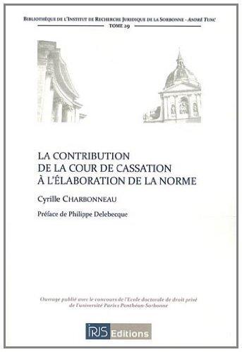 La contribution de la Cour de cassation à l'élaboration de la norme de Cyrille Charbonneau (28 février 2011) Broché