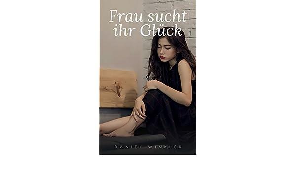 Sexgeschichten frau sucht ihr glück 2 [PUNIQRANDLINE-(au-dating-names.txt) 33