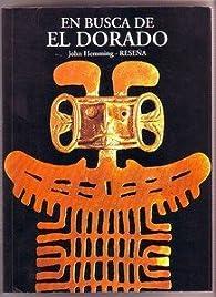 En busca de el Dorado par John Hemming-Reseña