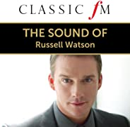 The Sound Of Russell Watson (By Classic FM)