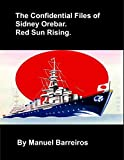 Book cover image for The Confidential Files of Sidney Orebar. Red Sun Rising.: A Victorian Tale.