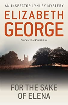 For The Sake Of Elena: An Inspector Lynley Novel: 5 (English Edition) von [George, Elizabeth]