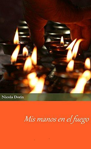 Mis manos en el fuego por Nicola Dorin