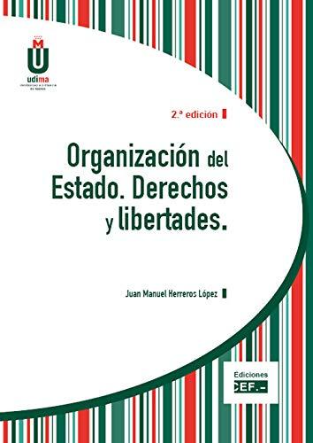 Organización del Estado. Derechos y libertades por Juan Manuel Herreros López