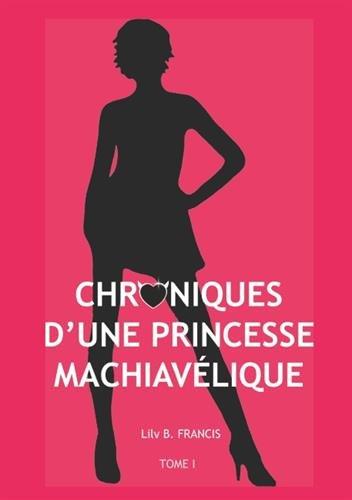 Chroniques d'une princesse machiavélique par Lily B Francis