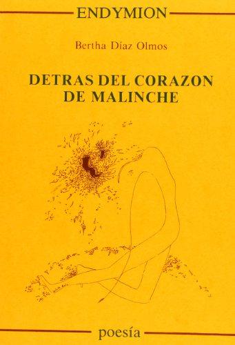 Detrás del corazón de Malinche (Poesía) por Bertha Diaz Olmos