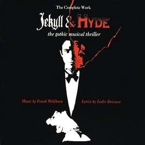 Wildhorn: Jekyll & Hyde - The Musical (Gesamtaufnahme)