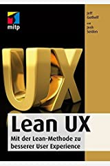 Lean UX: Mit der Lean-Methode zu besserer User Experience by Jeff Gothelf (2015-08-25) Paperback