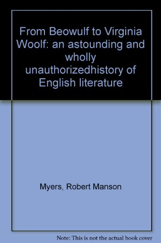 from-beowulf-to-virginia-woolf-an-astounding-and-wholly-unauthorized-history-of-english-literature