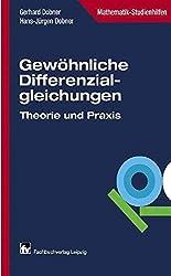 Gewöhnliche Differenzialgleichungen: Differenzialgleichungen in Theorie und Praxis