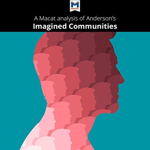 A Macat Analysis of Benedict Anderson's Imagined Communities - Jason Xidias - Unabridged