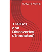 Traffics and Discoveries (Annotated) (English Edition)