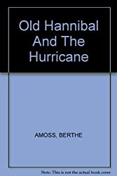 Old Hannibal and the Hurricane by Berthe Amoss (1991-09-02)