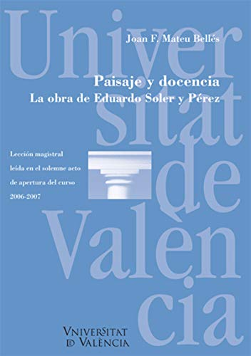 Paisaje y docencia. La obra de Eduardo Soler y Pérez por Joan F. Mateu Bellés