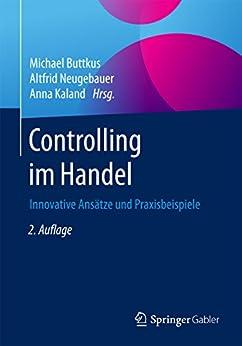 Controlling im Handel: Innovative Ansätze und Praxisbeispiele