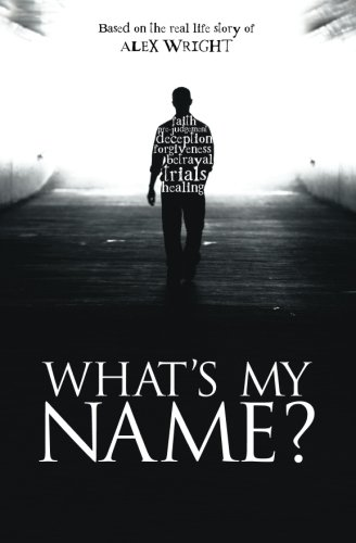 What's My Name: Based on the real life story of Alex Wright