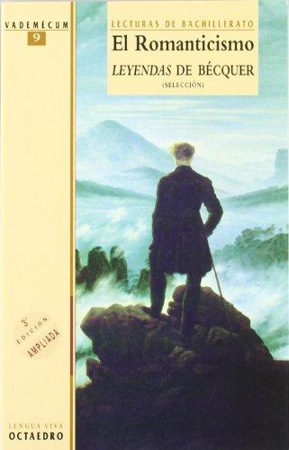 El romanticismo. Leyendas de Bécquer. (Selección): Lecturas de Bachillerato (Vademécum) - 9788480632591