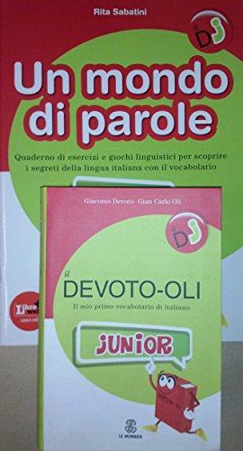 il DEVOTO-OLI jUNIOR il mio primo vocabolario di italiano + UN MONDO DI PAROLE