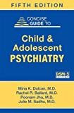 Concise Guide to Child and Adolescent Psychiatry (Concise Guides)
